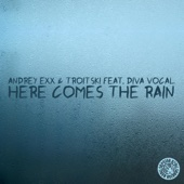 Here Comes the Rain (feat. Diva Vocal)