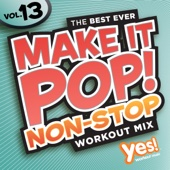 Make It Pop! Non-Stop Vol. 13 (60 Minute Non-Stop Workout Mix @ 132 BPM)