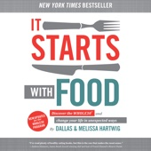 It Starts with Food: Discover the Whole30 and Change Your Life in Unexpected Ways (Unabridged) - Melissa Hartwig, Dallas Hartwig Cover Art