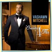 Turning Around for Me - Vashawn Mitchell