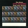 The Great Otis Redding Sings Soul Ballads, Otis Redding
