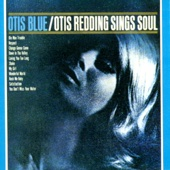 Otis Redding - Otis Blue: Otis Redding Sings Soul  artwork