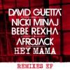 Hey Mama (feat. Nicki Minaj, Bebe Rexha & Afrojack) [Remixes] - EP, David Guetta