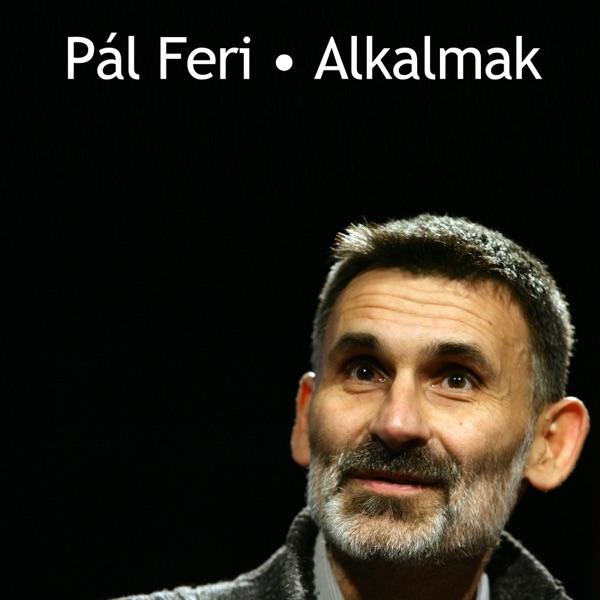 Pál Feri - Alkalmak