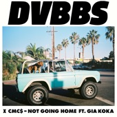 DVBBS & CMC$ – Not Going Home (feat. Gia Koka) – Single [iTunes Plus AAC M4A] (2016)