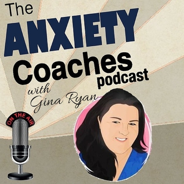 The Anxiety Coaches Podcast - Relief from Anxiety, Panic, and PTSD