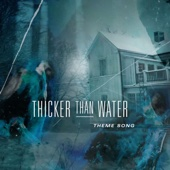 Thicker Than Water (Theme from