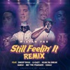 Still Feelin' It (Remix) [feat. Snoop Dogg, G-Eazy, Keak Da Sneak, Iamsu!, Nef the Pharaoh & Ezale] - Single, Mistah F.A.B.