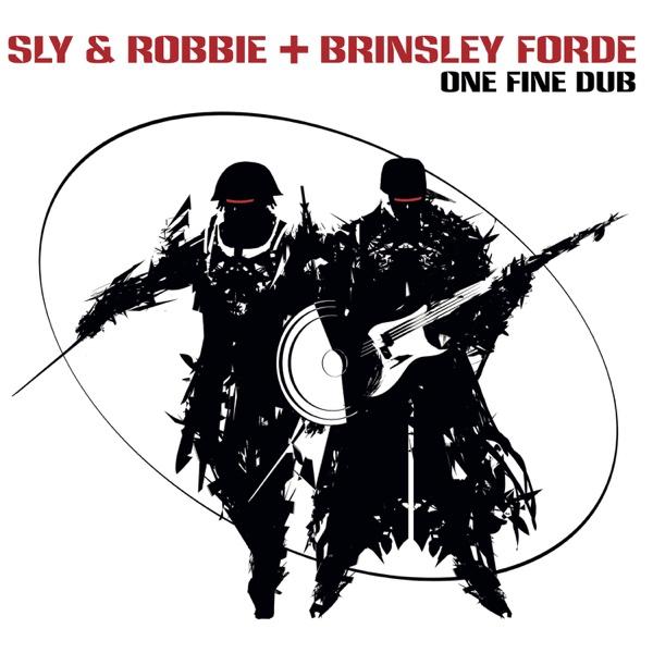 One Fine Dub (feat. Brinsley Forde) | Sly & Robbie