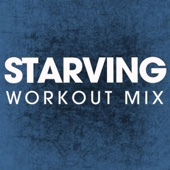 Starving (Extended Workout Mix)