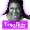 Carpe Diem with Jasmine: Lessons from the Journey of Living an Empowered and Authentic Life