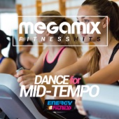 Megamix Fitness Hits Dance For Mid-Tempo (25 Tracks Non-Stop Mixed Compilation for Fitness & Workout)
