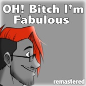 Oh! Bitch, I'm Fabulous (Remastered) - Markiplier