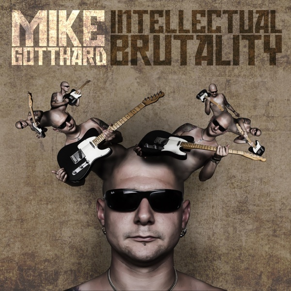 Intellectual Brutality | Mike Gotthard