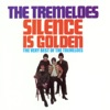 Silence Is Golden - The Very Best of the Tremeloes, The Tremeloes