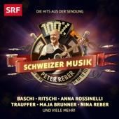 100% Schweizer Musik - Peter Reber (Die Hits aus der Sendung)