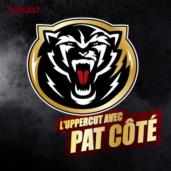 """Le Podcast Uppercut avec Patrick """"The Predator"""" Côté"""