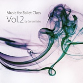 Music for Ballet Class, Vol. 2 (25 Original Piano Pieces for Ballet Class by Søren Bebe)