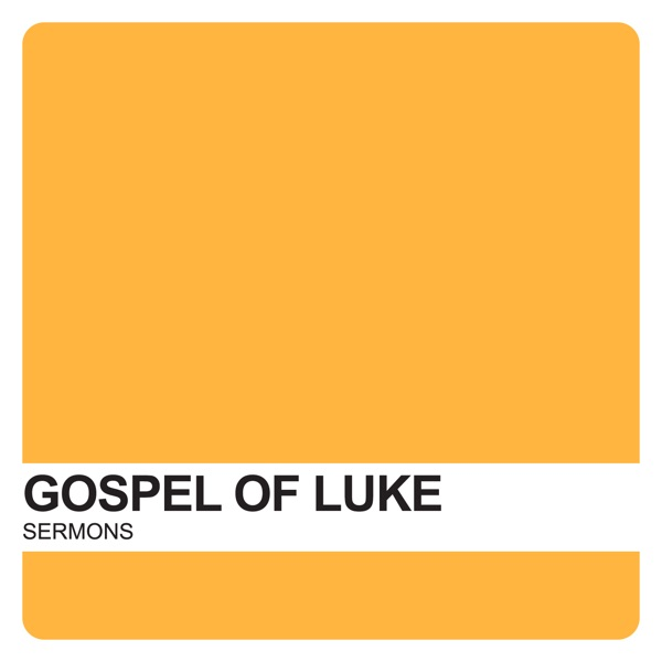 Gospel of Luke Sermons – Covenant United Reformed Church