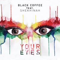 Black Coffee - Your Eyes (feat. Shekhinah)