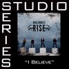 I Believe (Studio Series Performance Track) - - EP