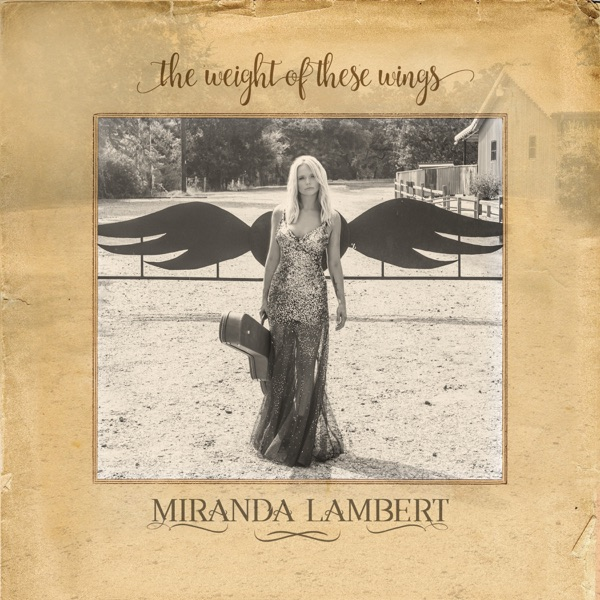 Miranda Lambert - The Weight of These Wings [iTunes Plus AAC M4A] (2016)