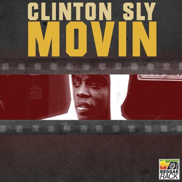 Movin - Single | Clinton Sly