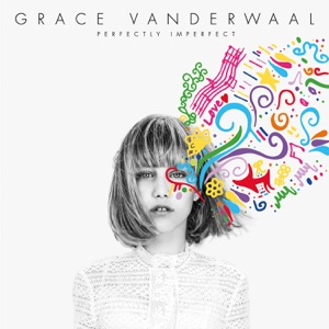 GRACE VANDERWAAL - I Don't Know My Name