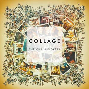 Collage - EP - The Chainsmokers, The Chainsmokers