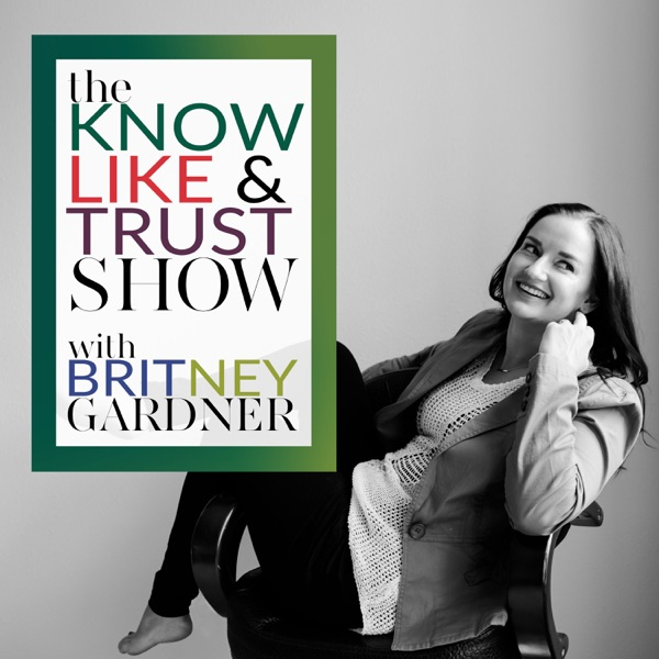 The Know Like & Trust Show: Personal Branding | Marketing | Business Success