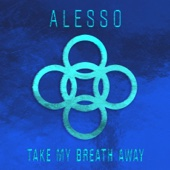 Alesso - Take My Breath Away artwork
