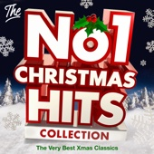 The No.1 Christmas Hits Collection: The Very Best Xmas Classics