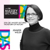 2016 CBC Massey Lectures by Jennifer Welsh
