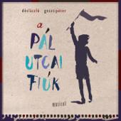 Dés & Geszti: A Pál Utcai Fiúk (Musical)
