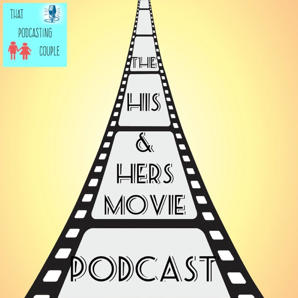 The His & Hers Movie Podcast