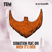 Ovi, Sebastien - When Its Over (Extended Mix)