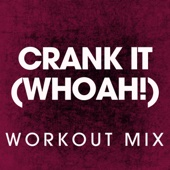 Crank It (Whoah!) - Single (Extended Workout Mix)