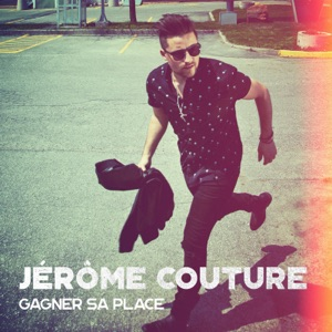 Jerome Couture - Gagner sa place