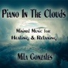 Piano in the Clouds (Minimal Music for Healing and Relaxing), Mila Gonzales