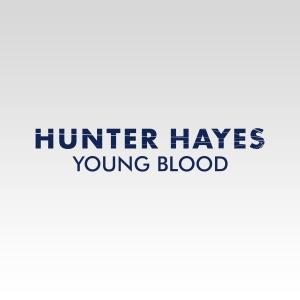 Chord Guitar and Lyrics HUNTER HAYES – Young Blood Chords and Lyrics