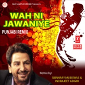 Wah Ni Jawaniye (Punjabi Remix)