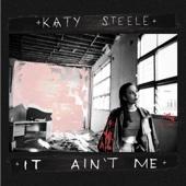 It Ain't Me - Katy Steele