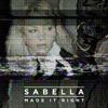 Made It Right - Single, Sabella