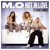 Not in Love (feat. Kent Jones) - Single, M.O