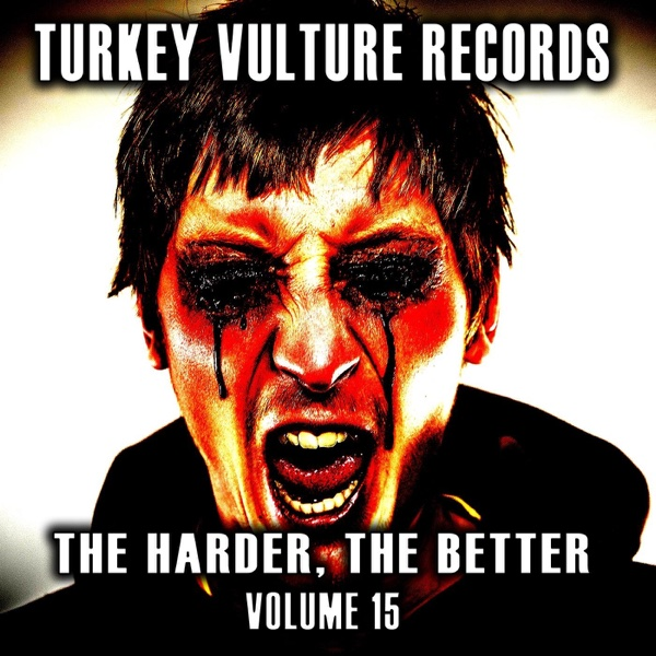 The Harder the Better, Vol. 15 | Spunk, Saul, Omen Faculty, Deadnation, N.W.77, Mass Rejection, Sixty Nine Crash, At the Graves