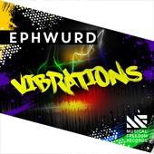 Ephwurd - Vibrations artwork