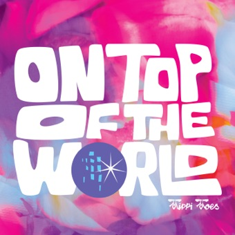 On Top of the World – Tippi Toes