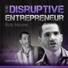 The Disruptive Entrepreneur