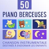 50 Piano berceuses: Chanson instrumentale destinée à endormir les enfants - Calmer et bercer bébé, Musicothérapie par la musique relaxante, Douce et apaisante
