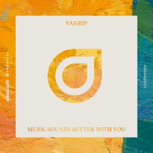 VANRIP - MUSIC SOUNDS BETTER WITH YOU
